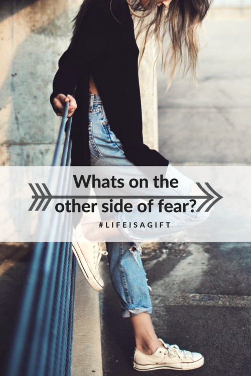 Whats on the other side of fear