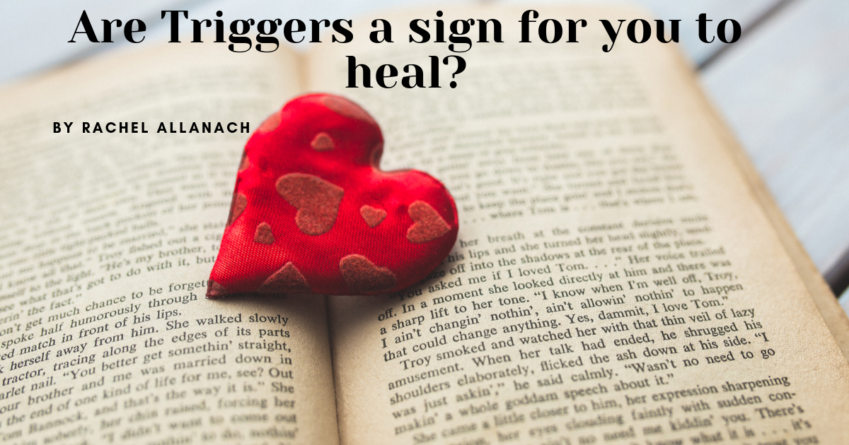 Are Triggers a sign for you to heal?